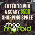 Enter to win a $500 scary shopping spree at Shop Morbid!