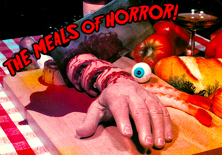 The Most Memorable Meals of Horror: Part 1!