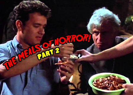 The Most Memorable Meals of Horror: Part 2!