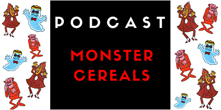 The General Mills Monster Cereals Podcast!