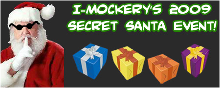 I-Mockery's 2009 Secret Santa Event! Sign up today or you won't even get any coal in your stocking!