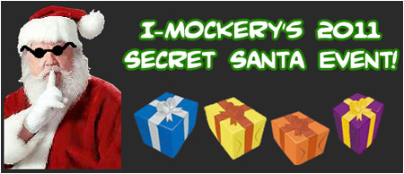 I-Mockery's 2011 Secret Santa Event! Sign up today or you won't even get any coal in your stocking!