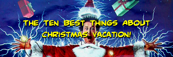 the ten best things about national lampoons christmas vacation - Best Christmas Vacation