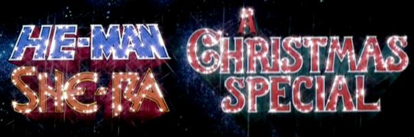 I-Mockery.com | He-Man And She-Ra: A Christmas Special